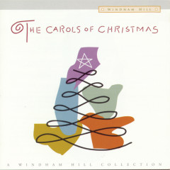 The Carols Of Christmas - A Windham Hill Collection - Various Artists