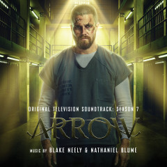 Arrow: Season 7 (Original Television Soundtrack) - Blake Neely, Nathaniel Blume