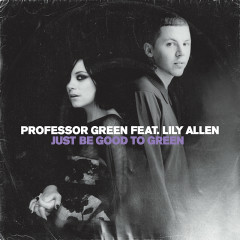 Just Be Good To Green - Professor Green, Lily Allen