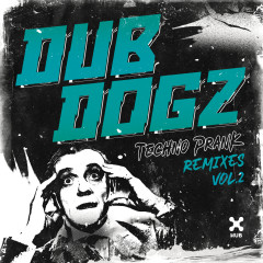 Techno Prank (Remixes Vol. 2) - Dubdogz