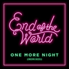One More Night (Remixes - EP) - End of the World