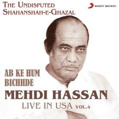 Ab Ke Hum Bichhde - Live in USA, Vol. 4 - Mehdi Hassan