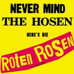 Never mind the Hosen here's die Roten Rosen (Deluxe-Edition mit Bonus-Tracks) - Die Roten Rosen, Die Toten Hosen