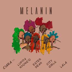 Melanin (feat. Lupita Nyong'o, Ester Dean, City Girls, & LA LA) - Ciara, Lupita Nyong'o, Ester Dean, City Girls, La La