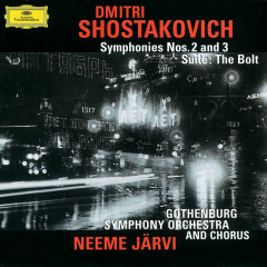 Shostakovich: Symphonies Nos. 2 & 3; The Bolt - Gothenburg Symphony Orchestra, Neeme Jarvi