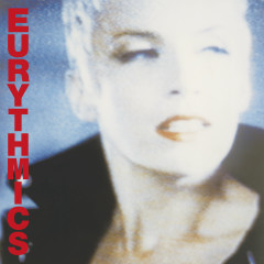 Be Yourself Tonight ((2018 Remastered)) - Eurythmics, Annie Lennox, Dave Stewart