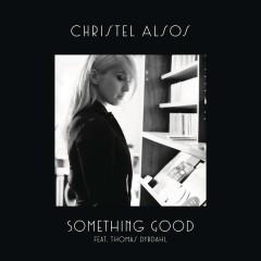 Something Good - Christel Alsos,Thomas Dybdahl