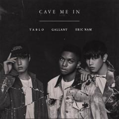 Cave Me In - Gallant, Tablo, Eric Nam