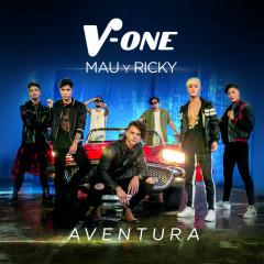 Aventura - V-One, Mau Y Ricky