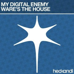 Ware's The House - My Digital Enemy