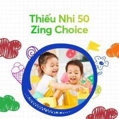 Thiếu Nhi 50: Zing Choice - Bé Bào Ngư, Bé Thanh Ngân, Bé Tú Anh, Bé Bảo An