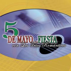 5 De Mayo - Fiesta Con Los Trios Románticos - Various Artists