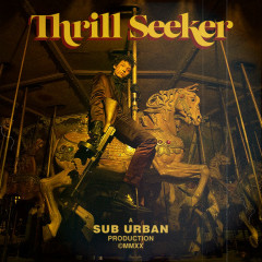 Thrill Seeker - Sub Urban