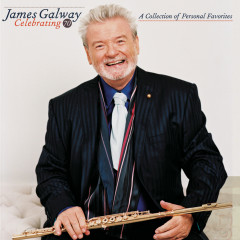 Celebrating 70: A Collection of Personal Favorites - James Galway
