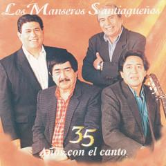 35 Anõs Con El Canto - Los Manseros Santiaguenõs