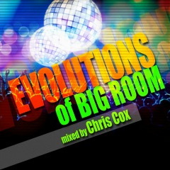 Evolutions of Big Room Mixed by Chris Cox - Various Artists