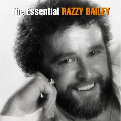 The Essential Razzy Bailey - The RCA Years - Razzy Bailey
