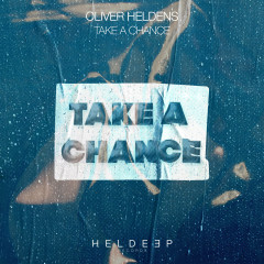 Take A Chance - Oliver Heldens