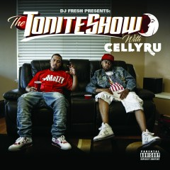 The Tonite Show with Celly Ru - Celly Ru, DJ.Fresh