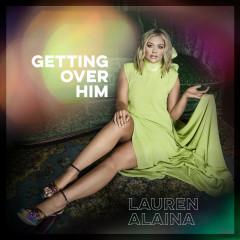Getting Over Him - Lauren Alaina