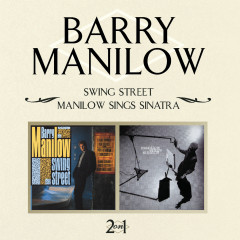 Swing Street / Manilow Sings Sinatra - Barry Manilow