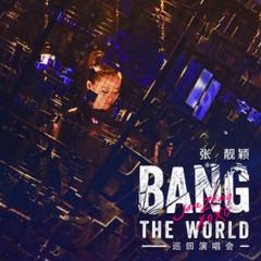 BANG THE WORLD(現場版) - 張靚穎