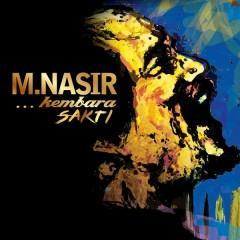 M.Nasir ... Kembara Sakti