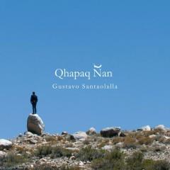 Qhapaq Nãn - Gustavo Santaolalla