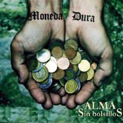 Alma Sin Bolsillos (Remasterizado) - Moneda Dura