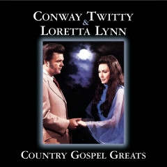 Country Gospel Greats - Conway Twitty, Loretta Lynn