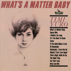 What's A Matter Baby (Expanded Edition) - Timi Yuro