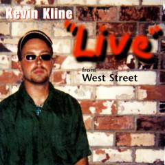 Live from West Street - Kevin Kline