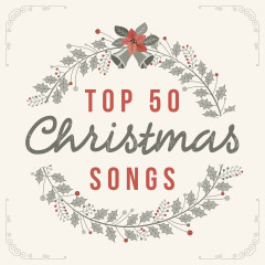 Top 50 Christmas Songs - Lifeway Worship