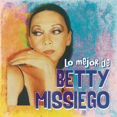 Lo Mejor de Betty Missiego - Betty Missiego