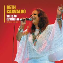 Seleção Essencial Grandes Sucessos - Beth Carvalho - Beth Carvalho