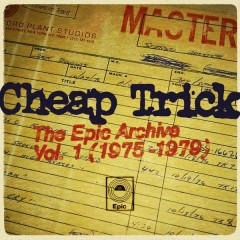 The Epic Archive, Vol. 1 (1975-1979) - Cheap Trick