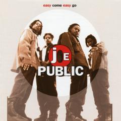 Easy Come, Easy Go - Joe Public