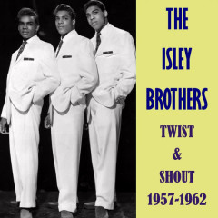 Twist & Shout 1957-1962 - The Isley Brothers