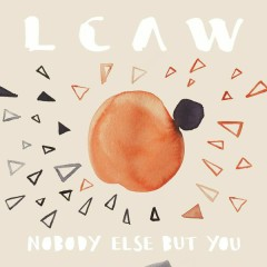Nobody Else But You - LCAW