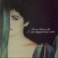 A Mi Virgen Morenita - Rocio Banquells