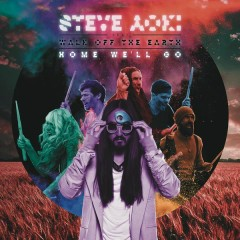 Home We'll Go (Take My Hand) (Remixes) - Steve Aoki,Walk Off The Earth