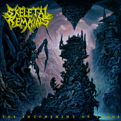 The Entombment Of Chaos (Bonus Track Edition) - Skeletal Remains