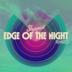 Edge Of The Night (Remixes) - Sheppard