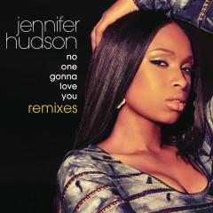 No One Gonna Love You Remixes - Jennifer Hudson