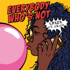 Everybody Who's Not (feat. Orion) - Spada, Orion