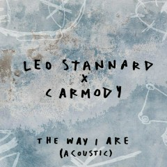 The Way I Are (Acoustic) - Leo Stannard,Carmody