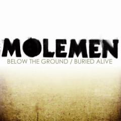 Molemen - Below the Ground / Buried Alive - Molemen, Panik, Pns, Memo, Juice
