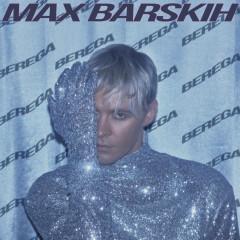 BEREGA - Max Barskih