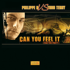 Can You Feel It (Can You Party) - Philippe B, Todd Terry