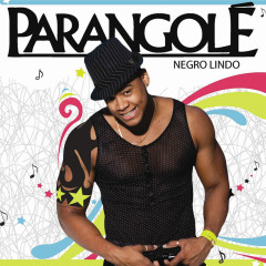 Negro Lindo - Parangolé